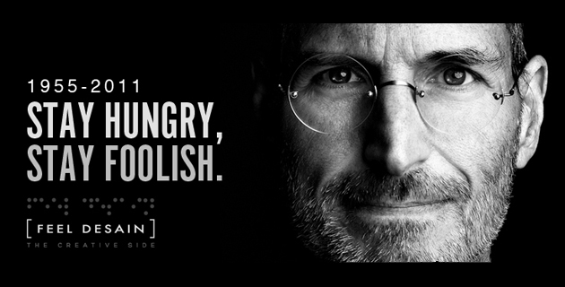 Stay Hungry Stay Foolish Steve Jobs